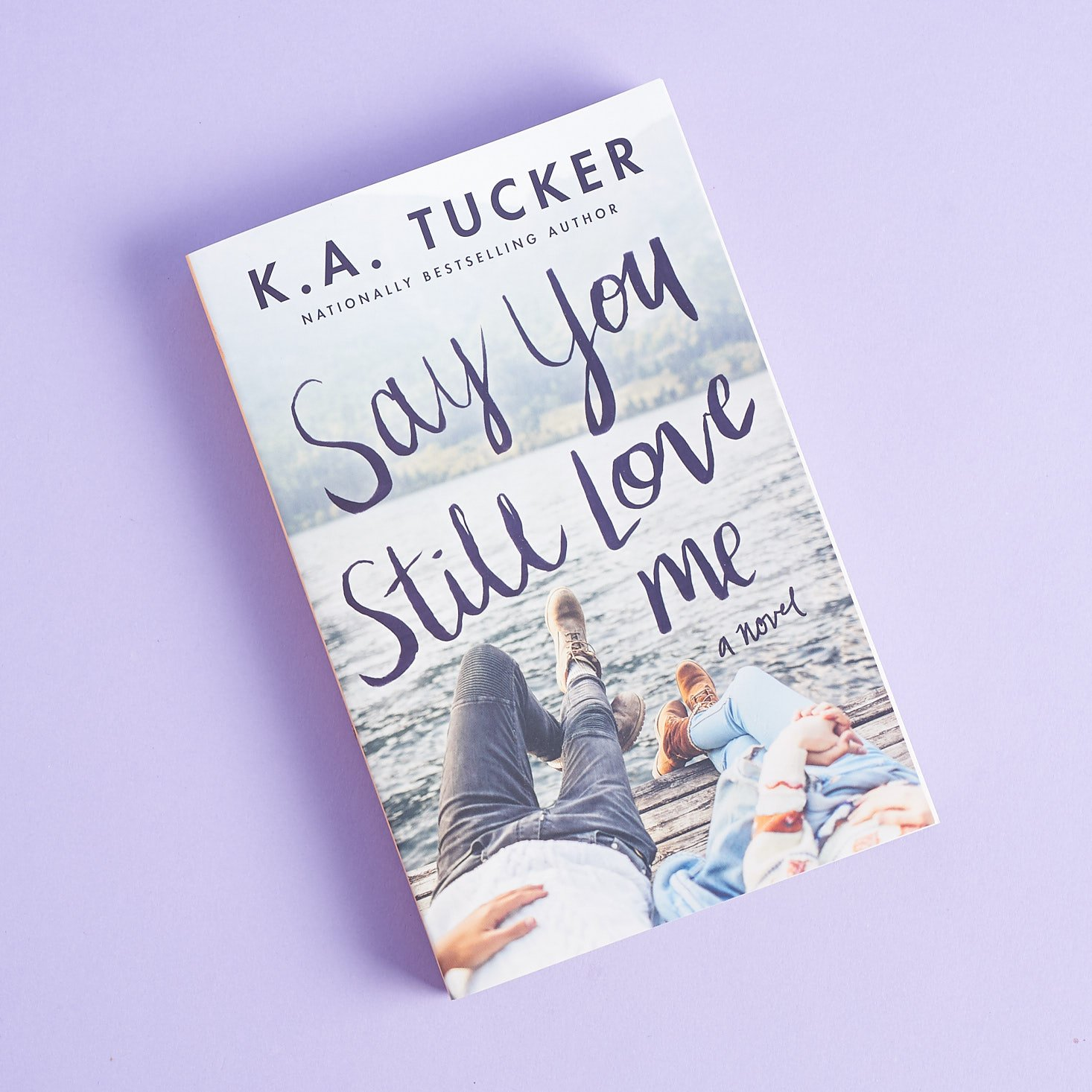 Say You Still Love Me Paperback Book by K.A. Tucker